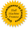Hall Machine Committment to Excellence